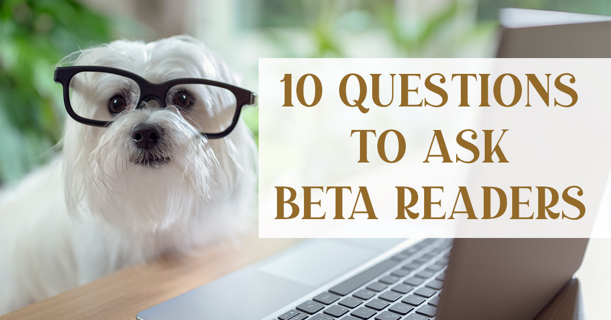 10 questions to ask beta readers